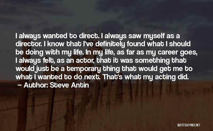 Just Doing My Thing Quotes By Steve Antin