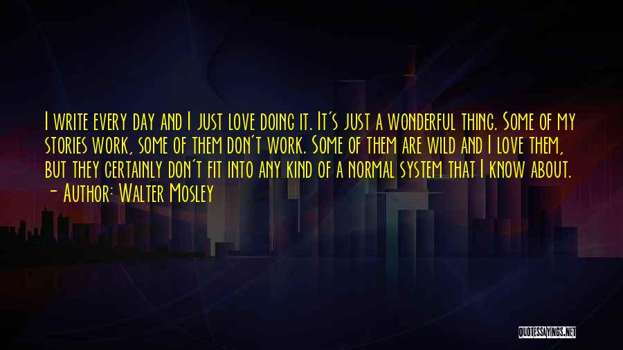 Just Doing My Thing Quotes By Walter Mosley