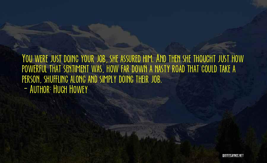 Just Doing Your Job Quotes By Hugh Howey