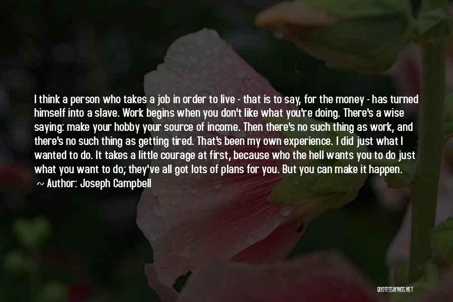 Just Doing Your Job Quotes By Joseph Campbell