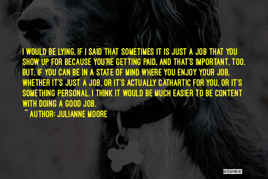 Just Doing Your Job Quotes By Julianne Moore