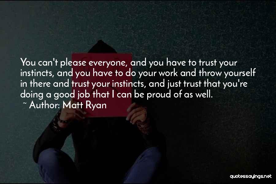 Just Doing Your Job Quotes By Matt Ryan