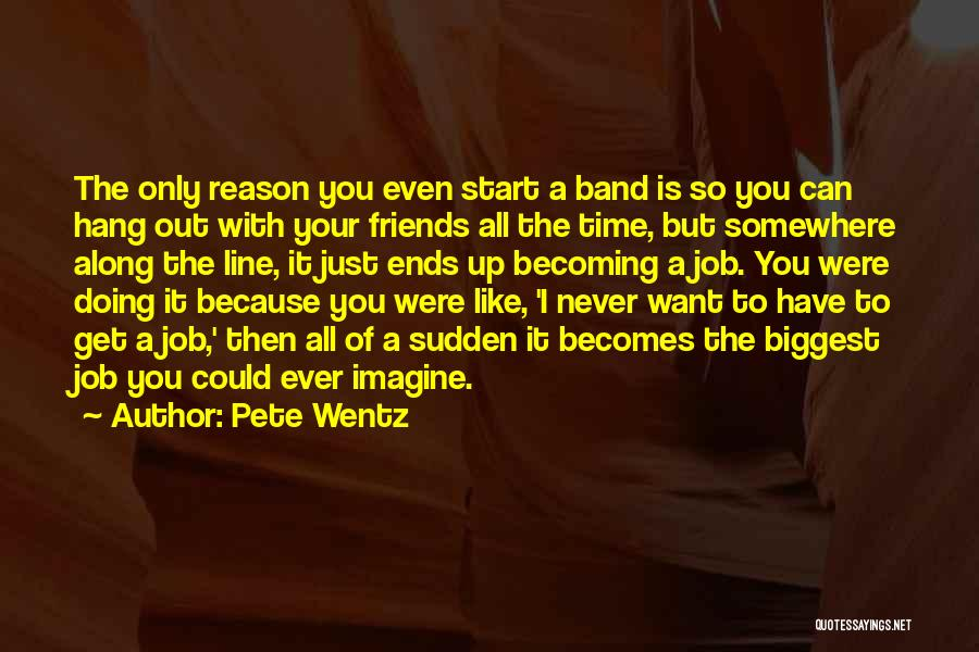 Just Doing Your Job Quotes By Pete Wentz