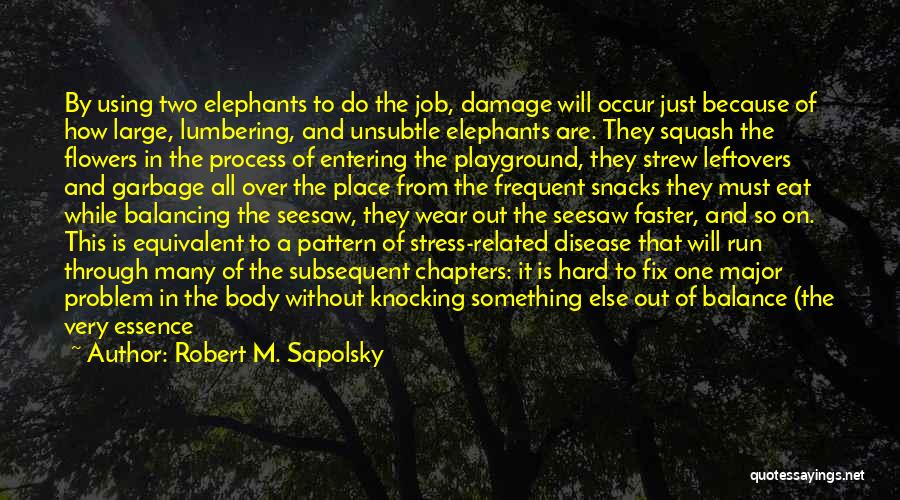 Just Doing Your Job Quotes By Robert M. Sapolsky