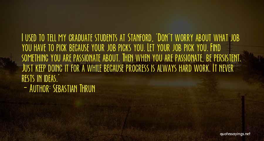 Just Doing Your Job Quotes By Sebastian Thrun