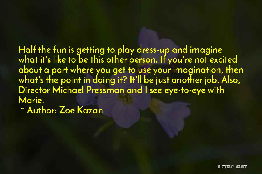 Just Doing Your Job Quotes By Zoe Kazan