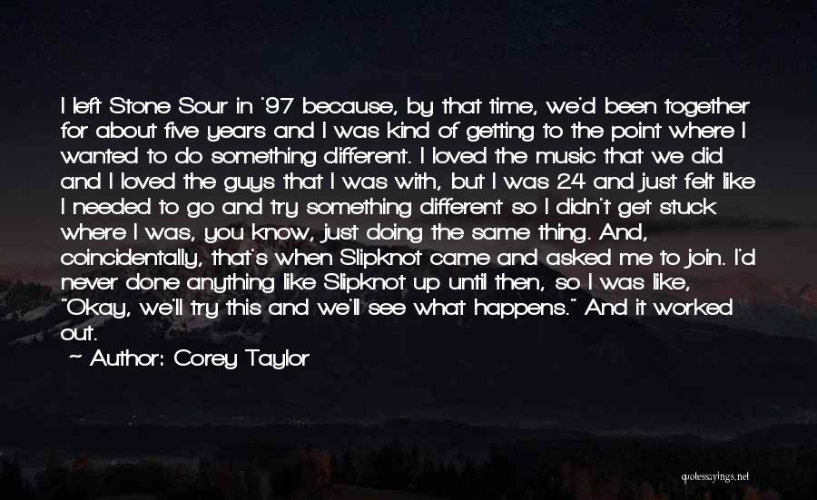 Just Done Trying Quotes By Corey Taylor