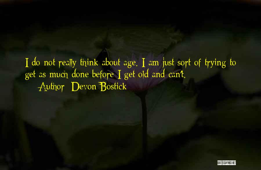 Just Done Trying Quotes By Devon Bostick