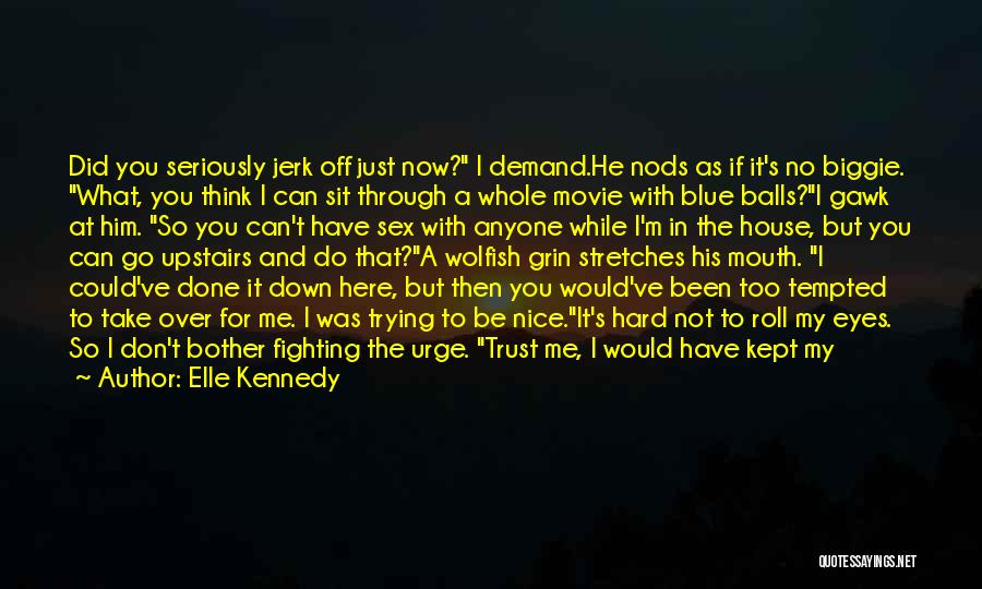 Just Done Trying Quotes By Elle Kennedy