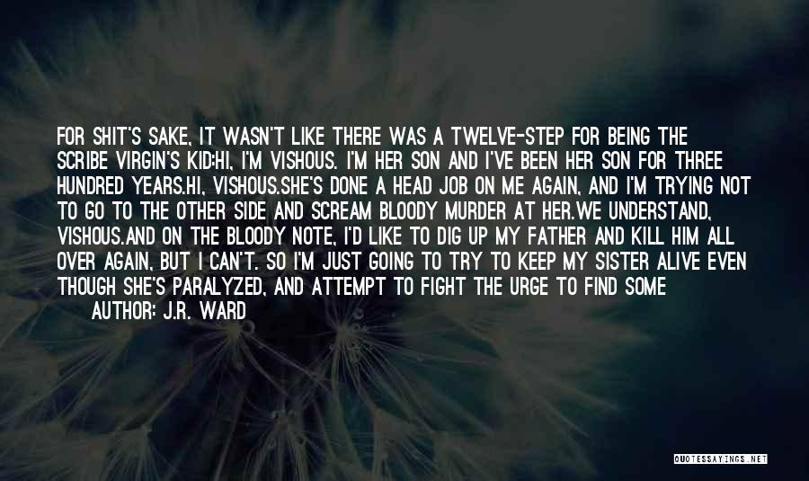 Just Done Trying Quotes By J.R. Ward