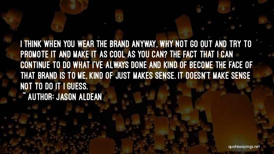 Just Done Trying Quotes By Jason Aldean