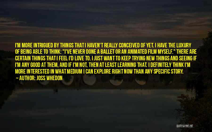 Just Done Trying Quotes By Joss Whedon