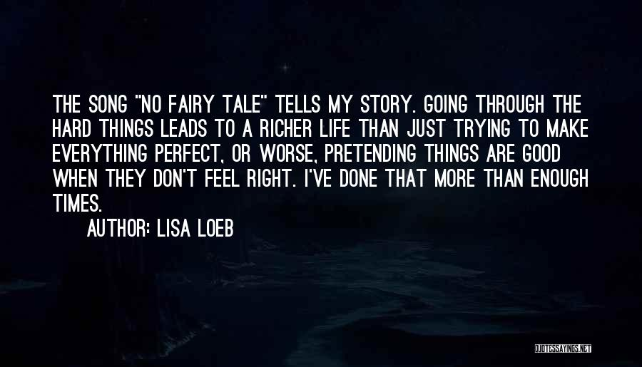 Just Done Trying Quotes By Lisa Loeb