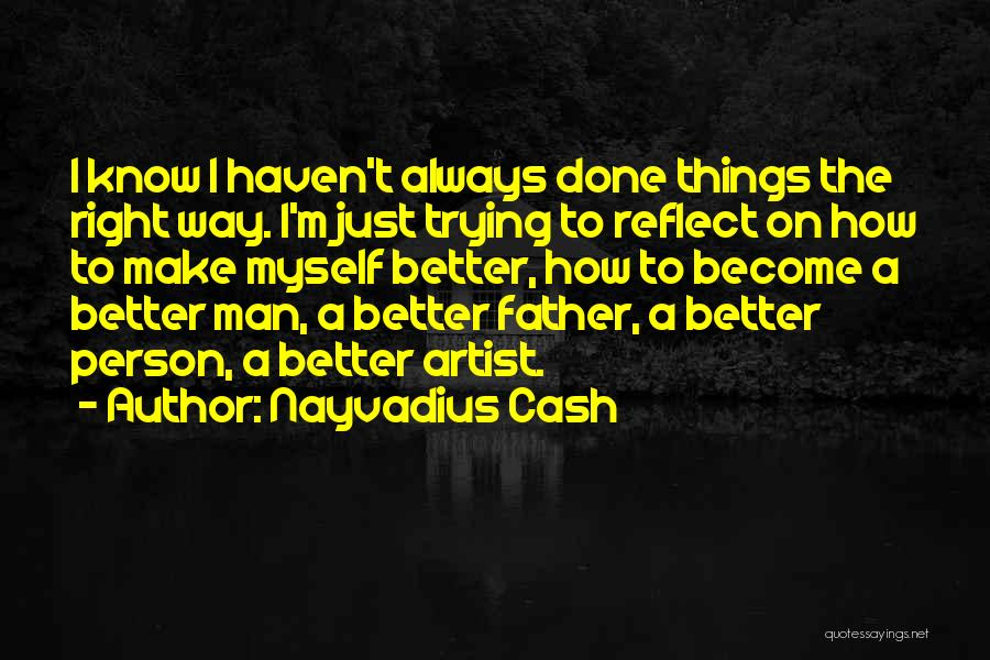 Just Done Trying Quotes By Nayvadius Cash