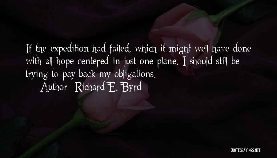 Just Done Trying Quotes By Richard E. Byrd