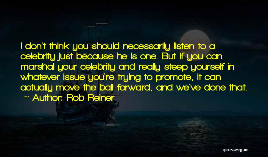 Just Done Trying Quotes By Rob Reiner