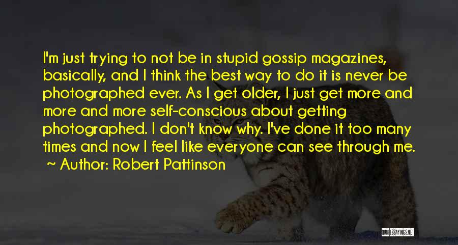 Just Done Trying Quotes By Robert Pattinson