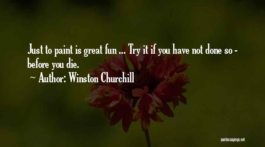 Just Done Trying Quotes By Winston Churchill