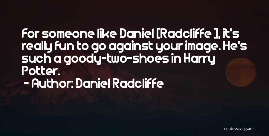 Just For Fun Image Quotes By Daniel Radcliffe