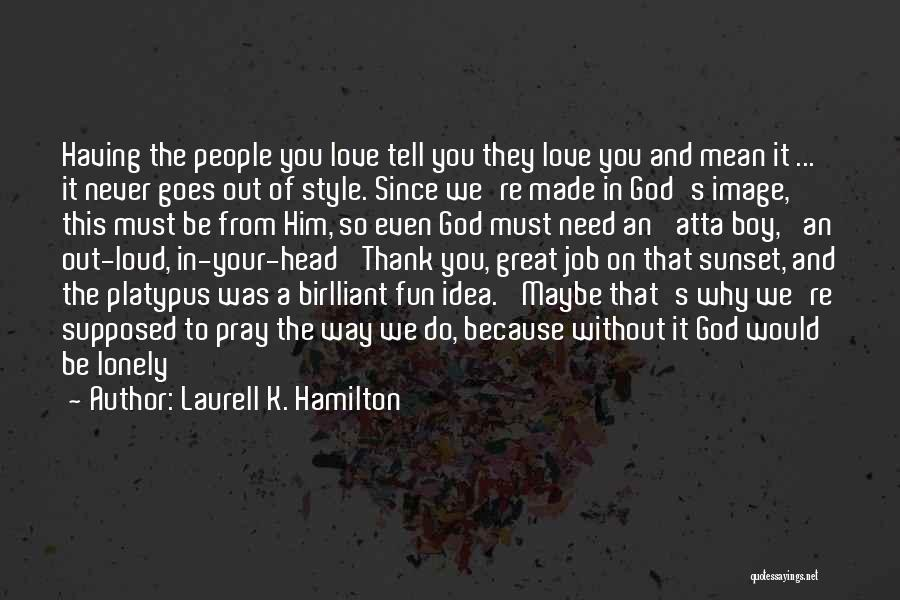 Just For Fun Image Quotes By Laurell K. Hamilton