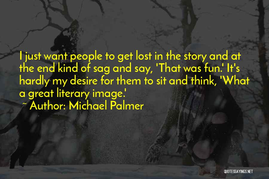 Just For Fun Image Quotes By Michael Palmer