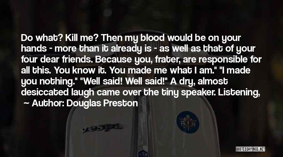 Just Friends But I Want More Quotes By Douglas Preston