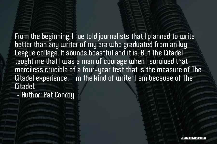 Just Graduated College Quotes By Pat Conroy