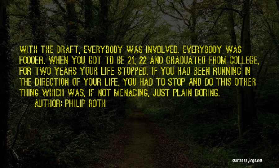 Just Graduated College Quotes By Philip Roth