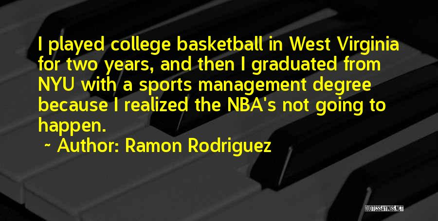 Just Graduated College Quotes By Ramon Rodriguez