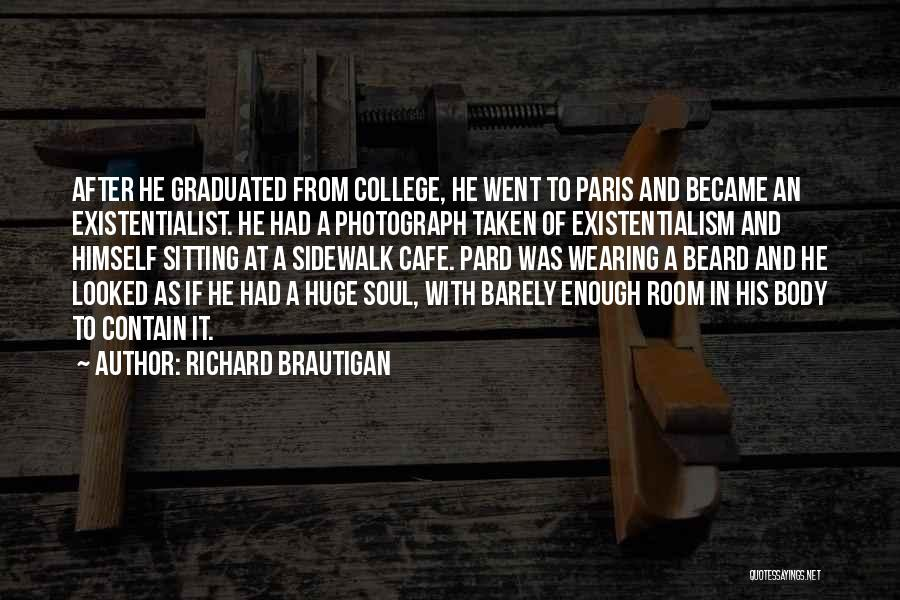 Just Graduated College Quotes By Richard Brautigan