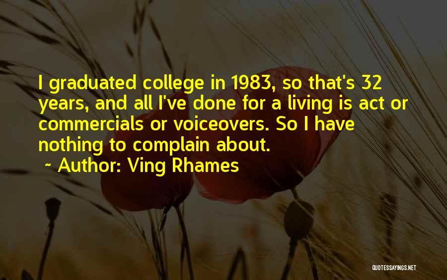 Just Graduated College Quotes By Ving Rhames