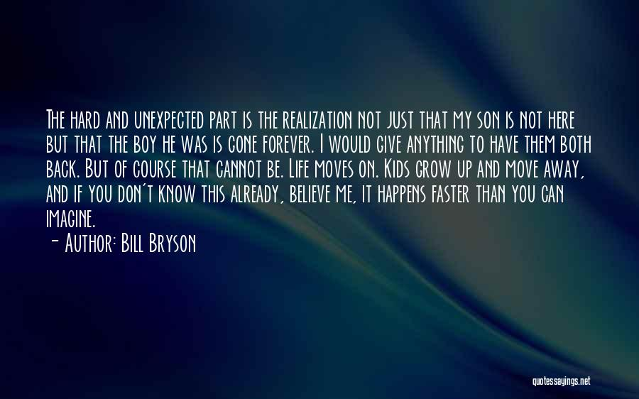 Just Grow Up Already Quotes By Bill Bryson