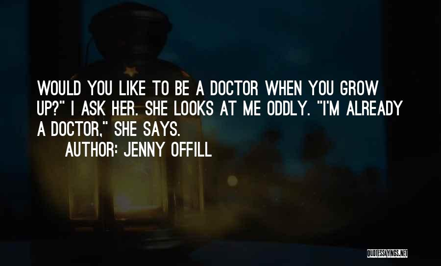 Just Grow Up Already Quotes By Jenny Offill