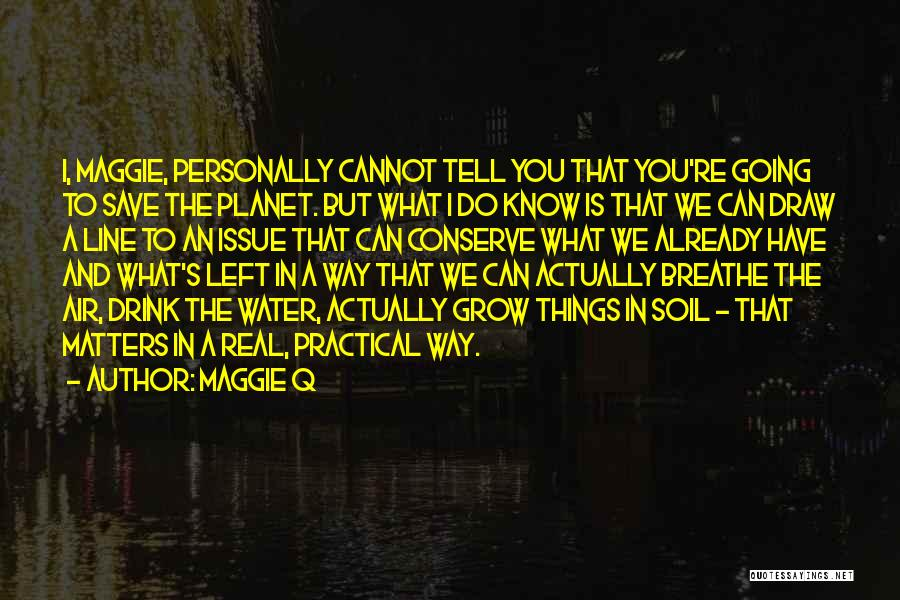 Just Grow Up Already Quotes By Maggie Q