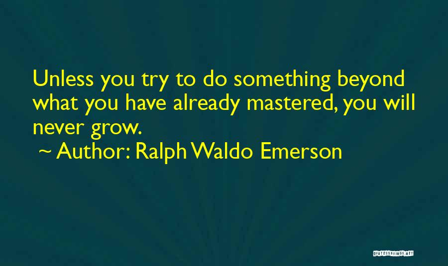 Just Grow Up Already Quotes By Ralph Waldo Emerson