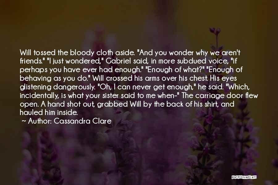 Just Had Enough Quotes By Cassandra Clare
