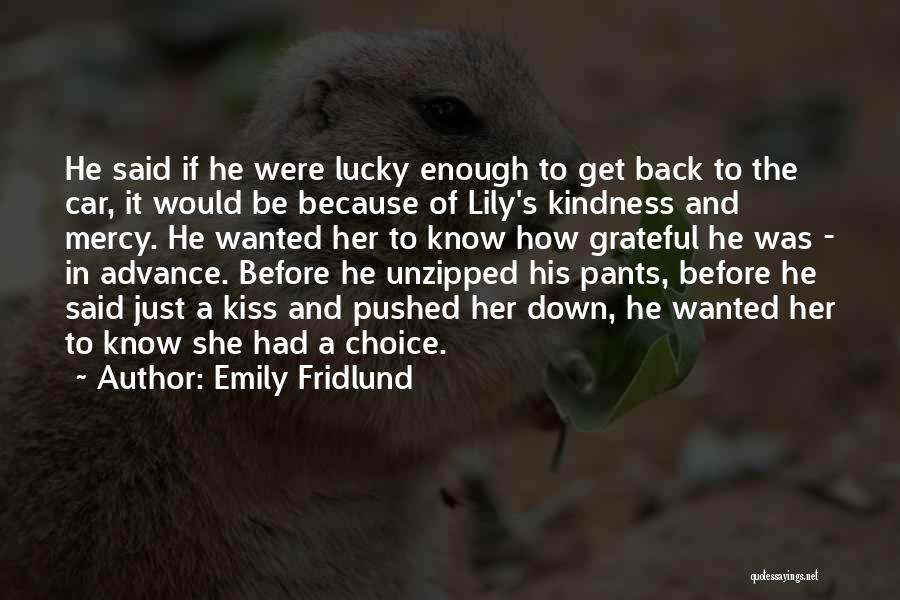 Just Had Enough Quotes By Emily Fridlund