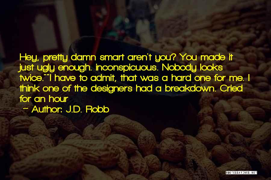 Just Had Enough Quotes By J.D. Robb