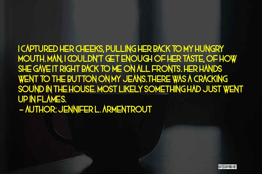 Just Had Enough Quotes By Jennifer L. Armentrout