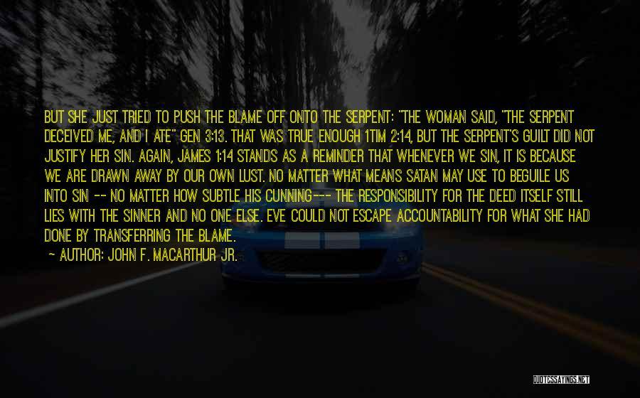 Just Had Enough Quotes By John F. MacArthur Jr.