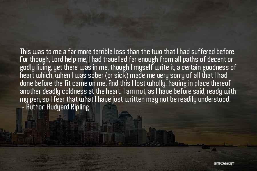 Just Had Enough Quotes By Rudyard Kipling