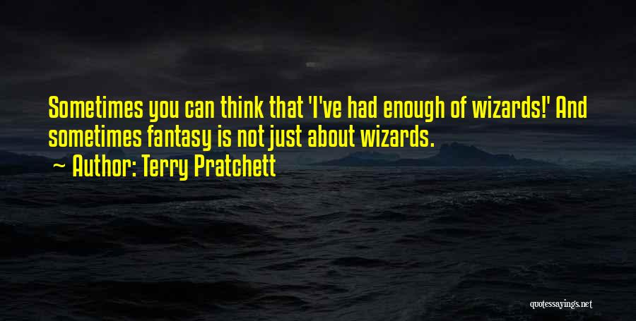 Just Had Enough Quotes By Terry Pratchett