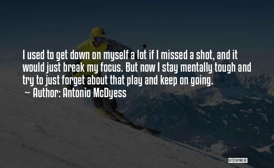 Just Keep Going Quotes By Antonio McDyess