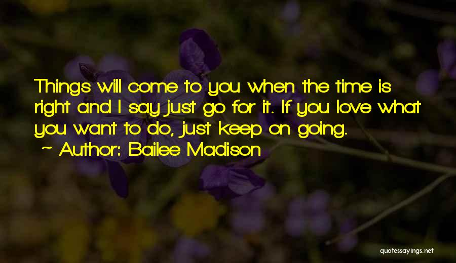 Just Keep Going Quotes By Bailee Madison