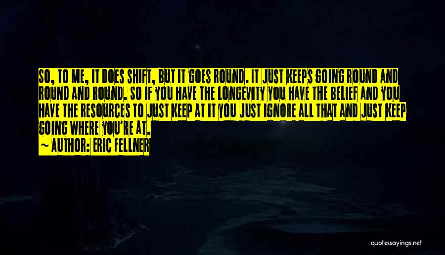 Just Keep Going Quotes By Eric Fellner