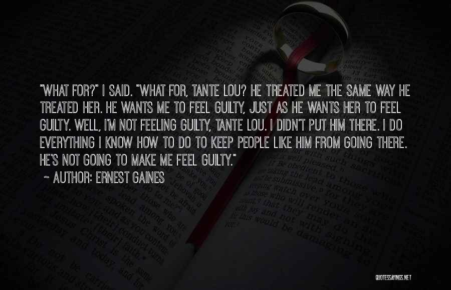 Just Keep Going Quotes By Ernest Gaines