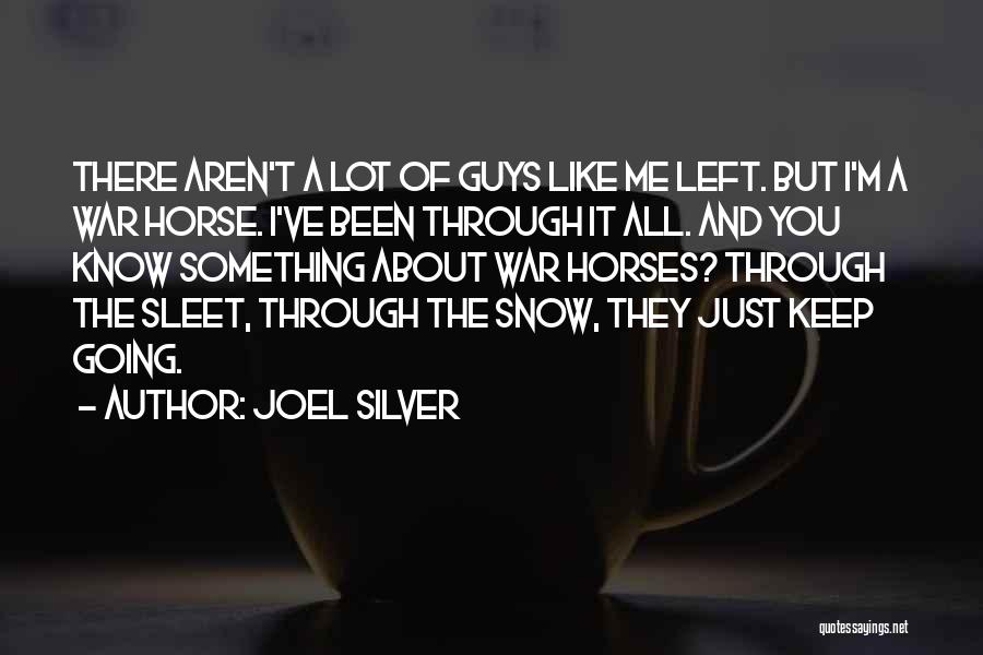 Just Keep Going Quotes By Joel Silver