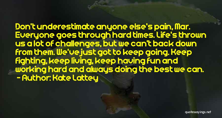 Just Keep Going Quotes By Kate Lattey