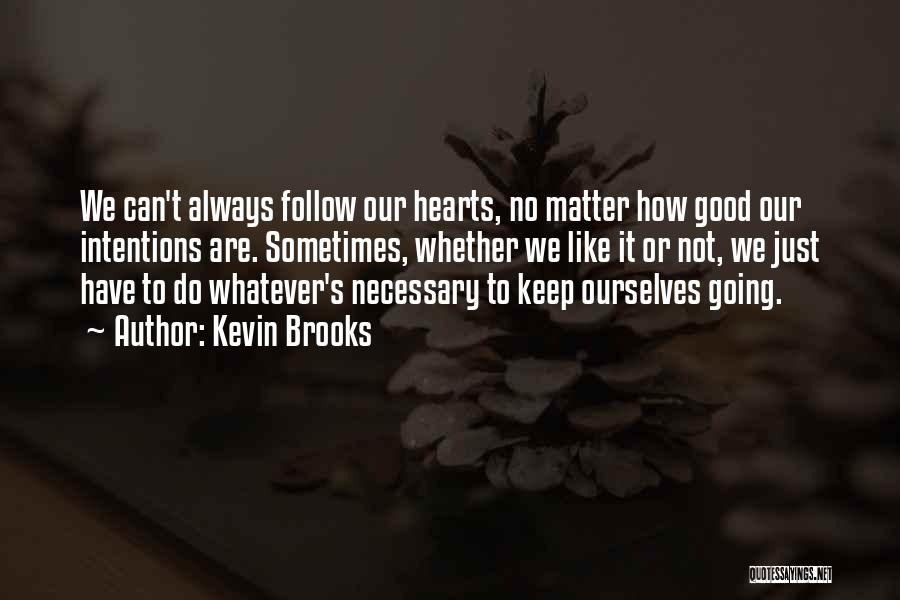 Just Keep Going Quotes By Kevin Brooks