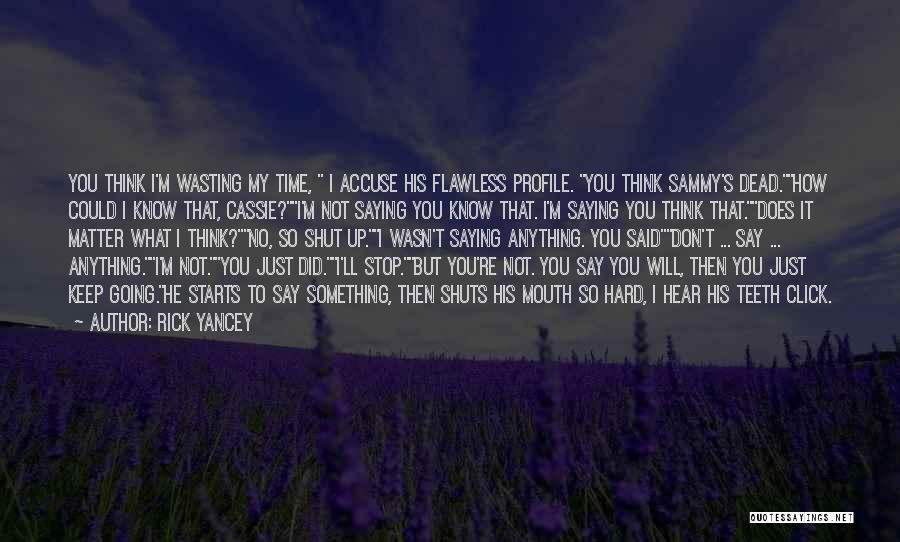 Just Keep Going Quotes By Rick Yancey